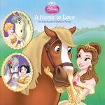 Disney Princess - A Horse to Love - (Cover)