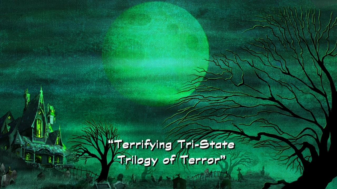 Terrifying Tri-State Trilogy of Terror