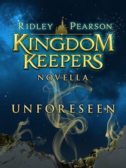 Unforeseen-A Kingdom Keepers Novella.jpg