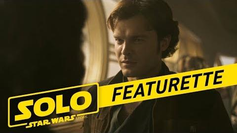 Solo A Star Wars Story Becoming Solo Featurette