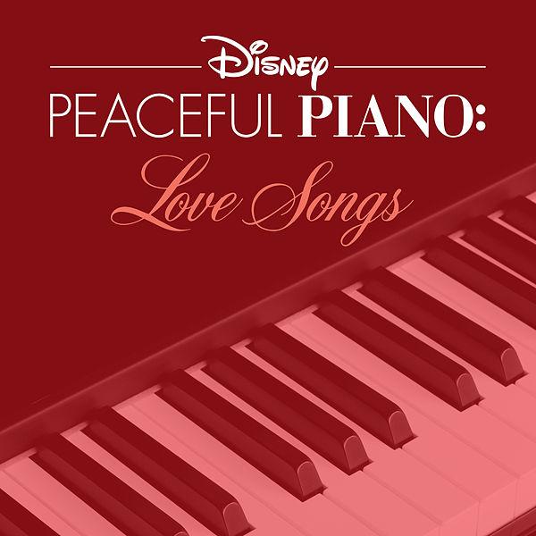Disney Peaceful Piano: Love Songs