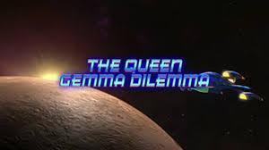 The Queen Gemma Dilemma