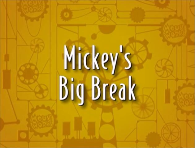 Mickey's Big Break