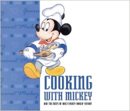 Cooking with Mickey and the Chefs of Walt Disney World Resort