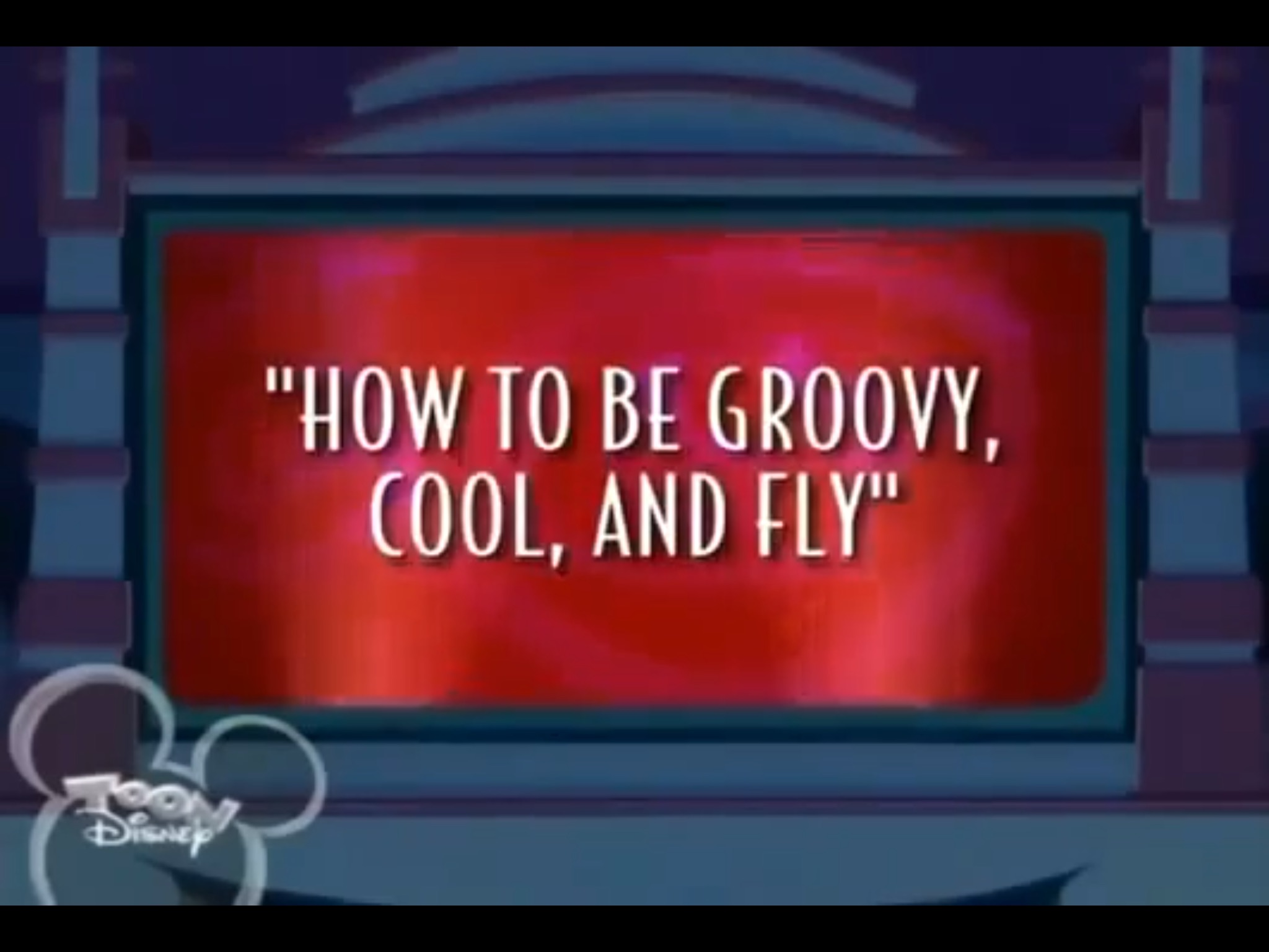 How to Be Groovy, Cool and Fly