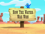 How the Water Was Won