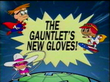 The Gauntlet's New Gloves!