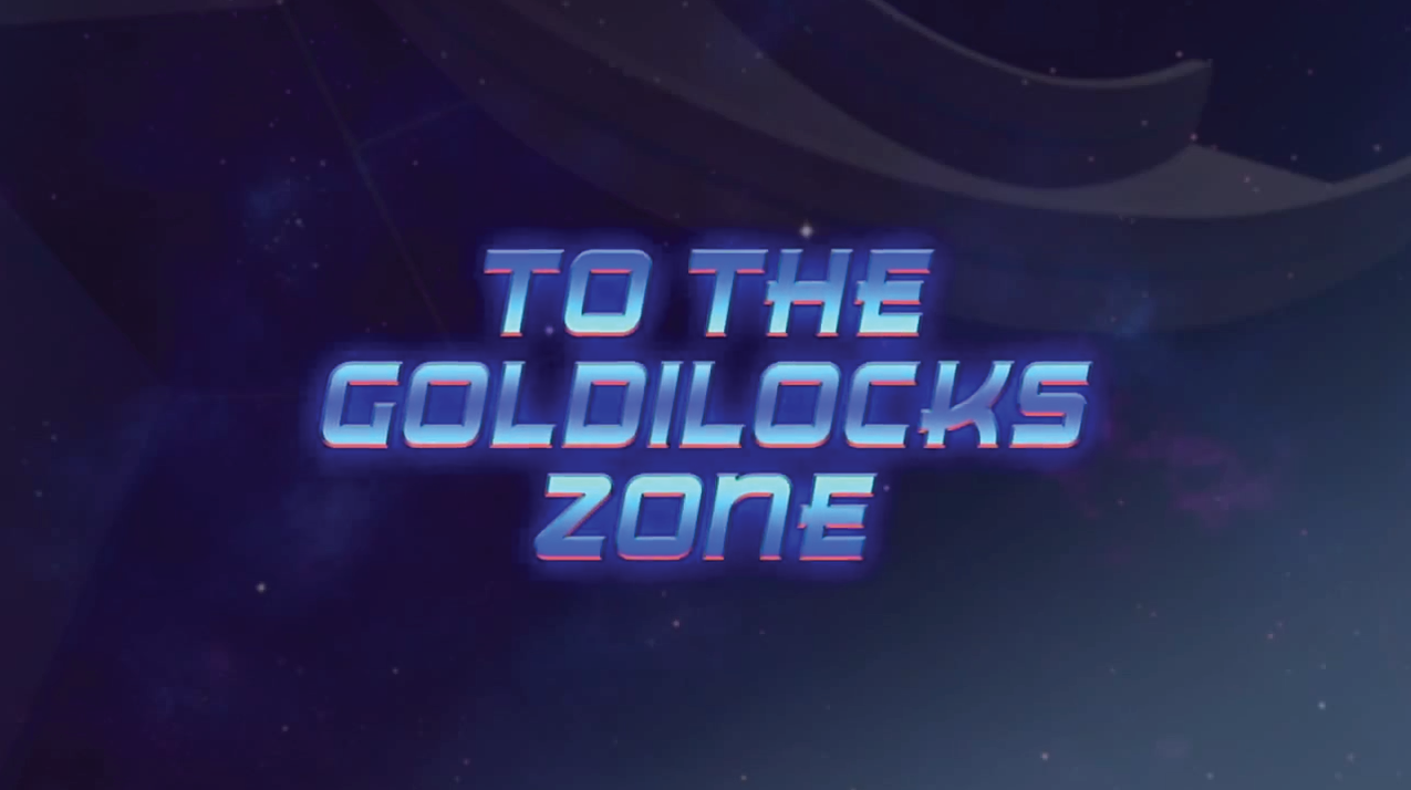 To the Goldilocks Zone