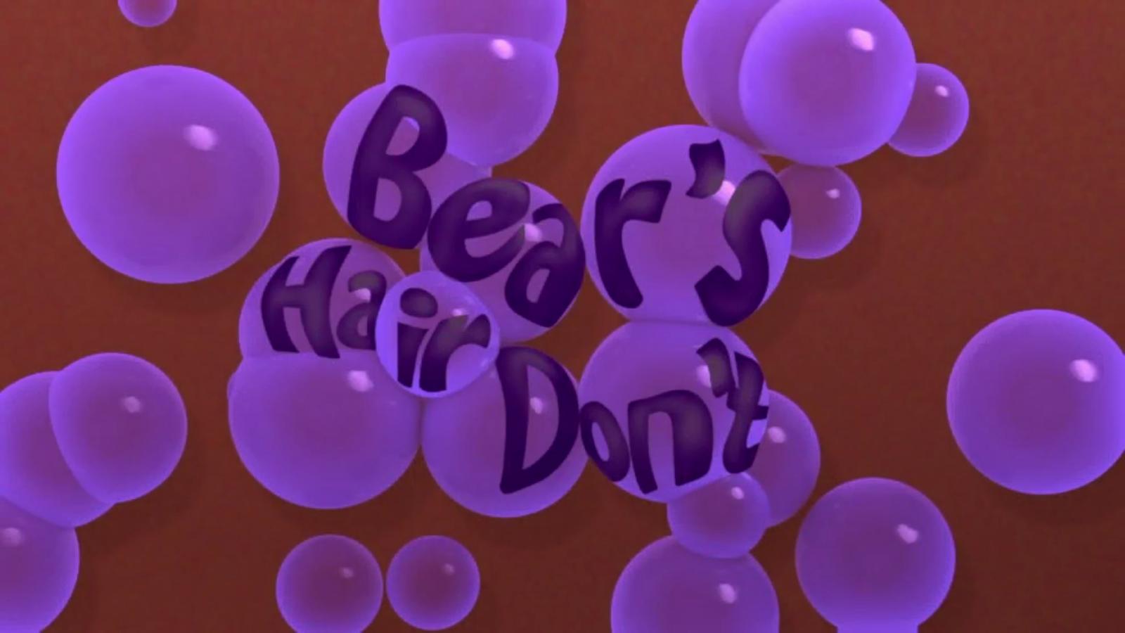 Bear's Hair Don't