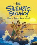 Luca Silenzio, Bruno! When in Doubt, Shout It Out!