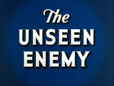 The Unseen Enemy