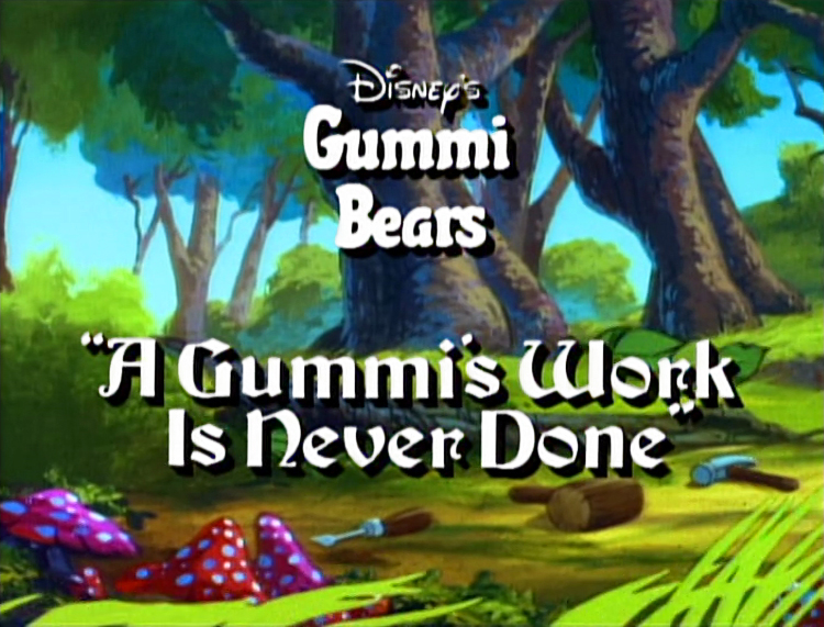 A Gummi's Work is Never Done