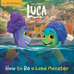 Luca How to Be a Land Monster Book