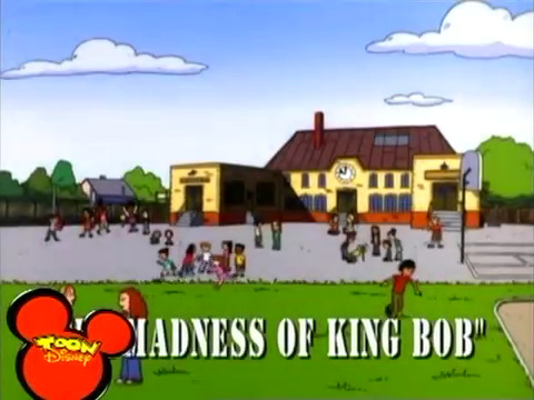 The Madness of King Bob