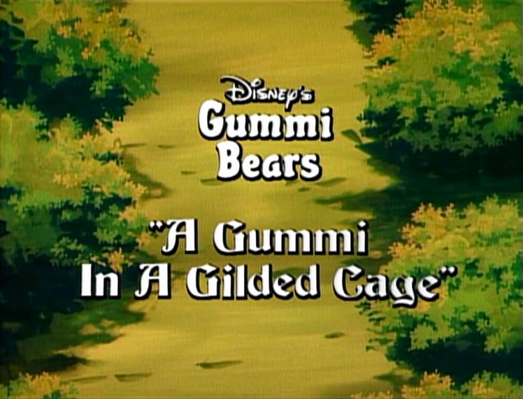 A Gummi in a Gilded Cage