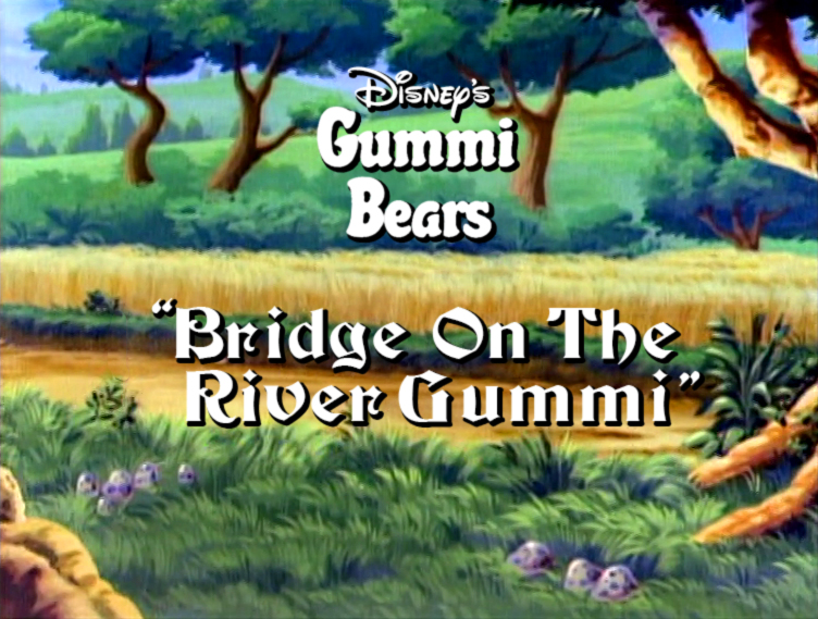 Bridge on the River Gummi