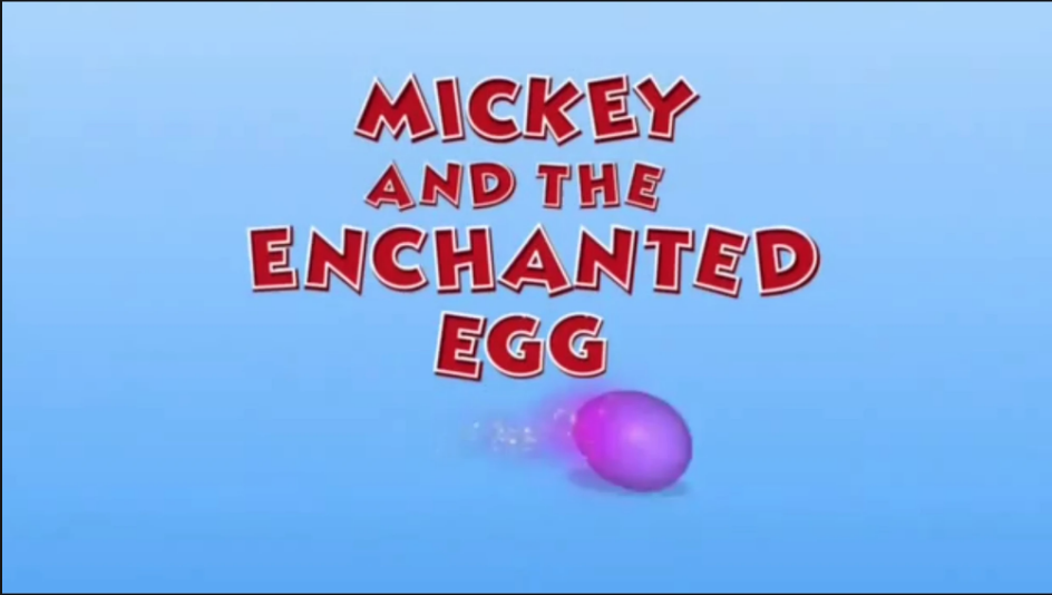 Mickey and the Enchanted Egg