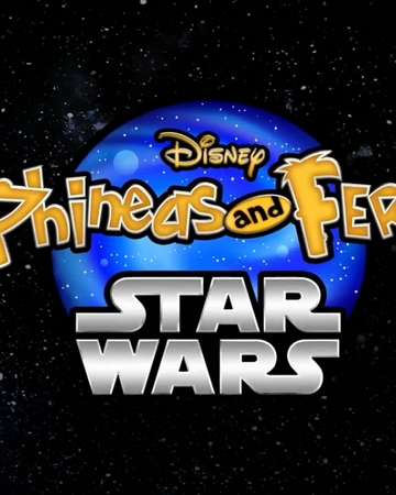 Phineas And Ferb Star Wars Disney Wiki Fandom No one is claiming saber is a saint but she's not sakura's head looks really bad. phineas and ferb star wars disney