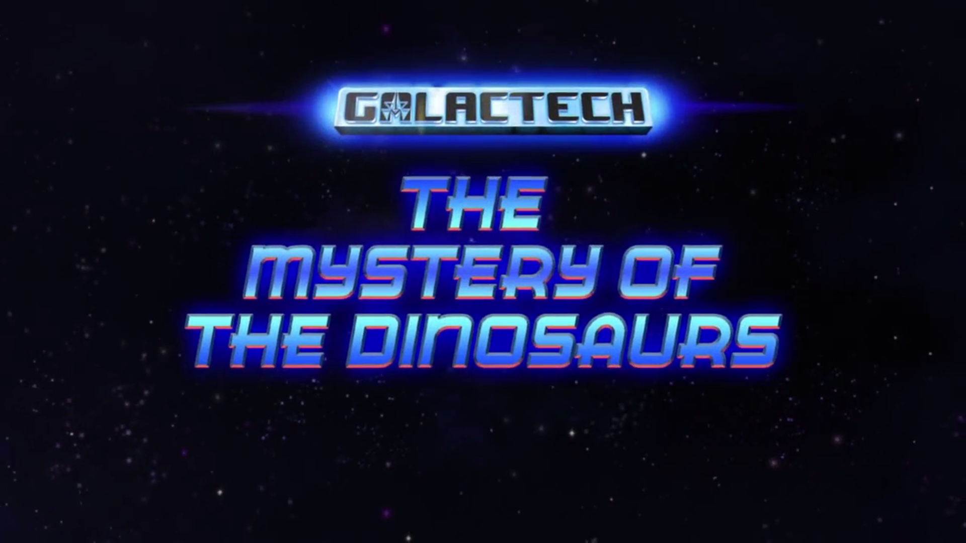 Galactech: The Mystery of the Dinosaurs