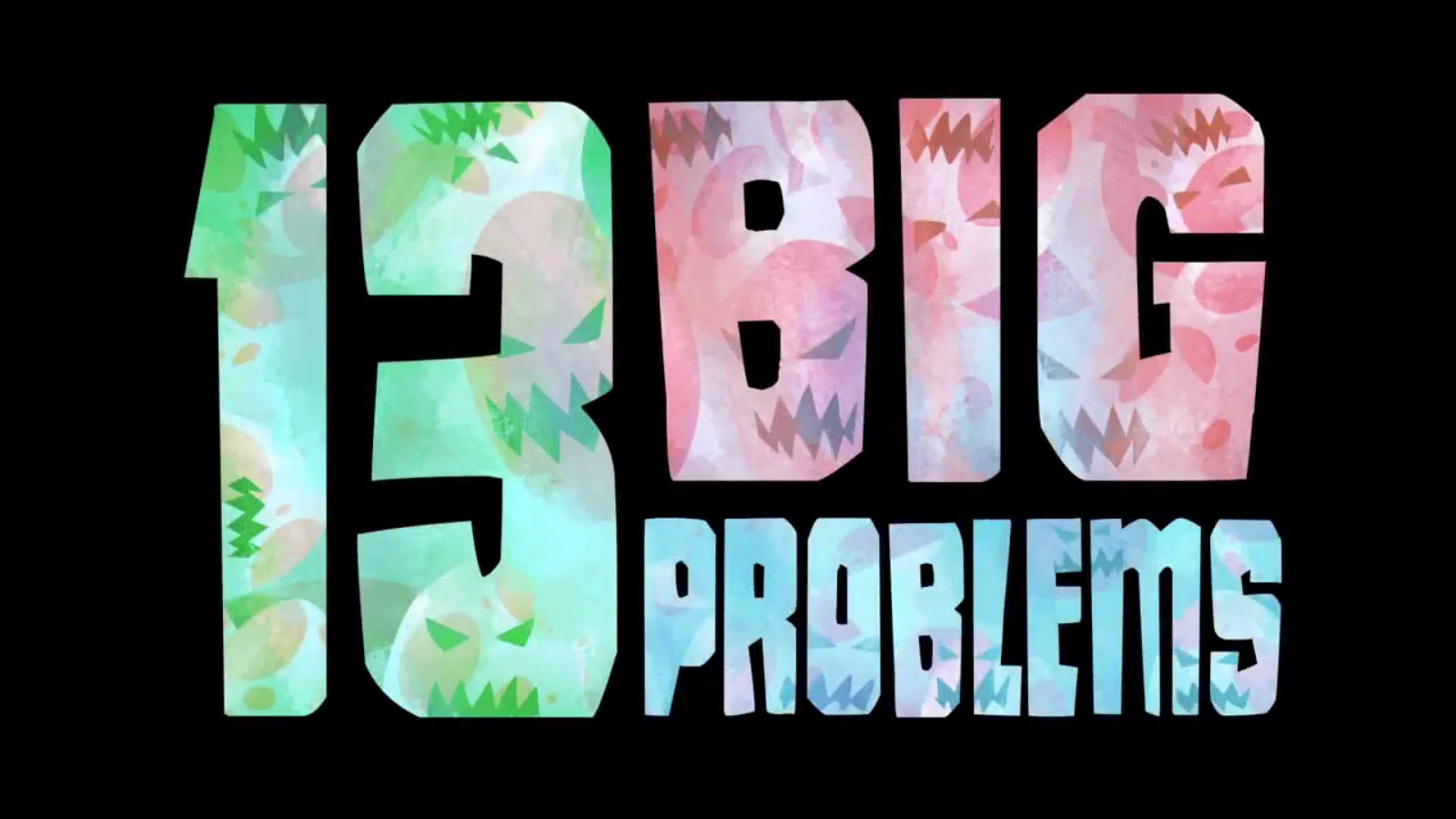 13 Big Problems