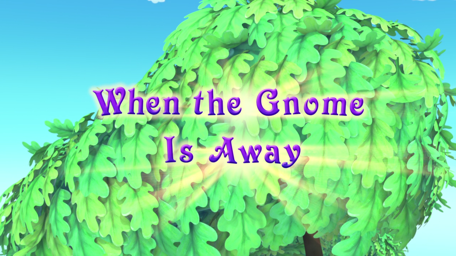 When the Gnome is Away