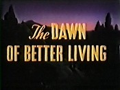 The Dawn of Better Living