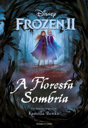Frozen 2: A Floresta Sombria