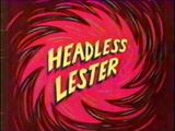 Headless Lester