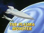 The Plasma Monster