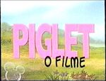 Piglet's Big Movie - Portuguese European Title