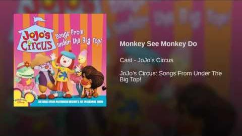 Monkey See, Monkey Do (JoJo's Circus)