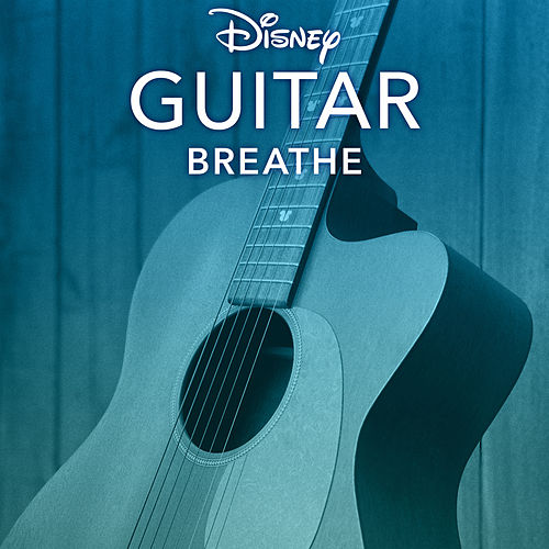 Disney Peaceful Guitar: Breathe