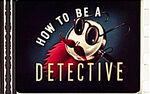 How 2 b a detective