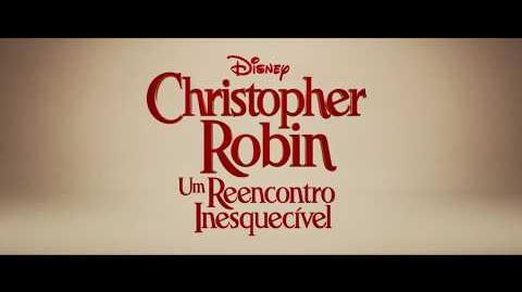 Trailer - Christopher Robin - Um Reencontro Inesquecível Breve nos Cinemas
