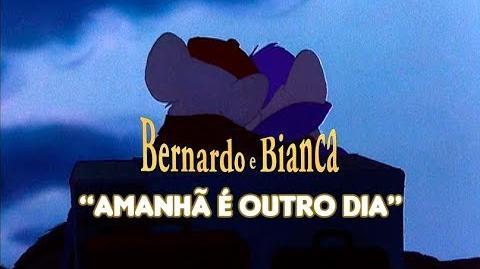 Bernardo e Bianca - Amanhã É Outro Dia