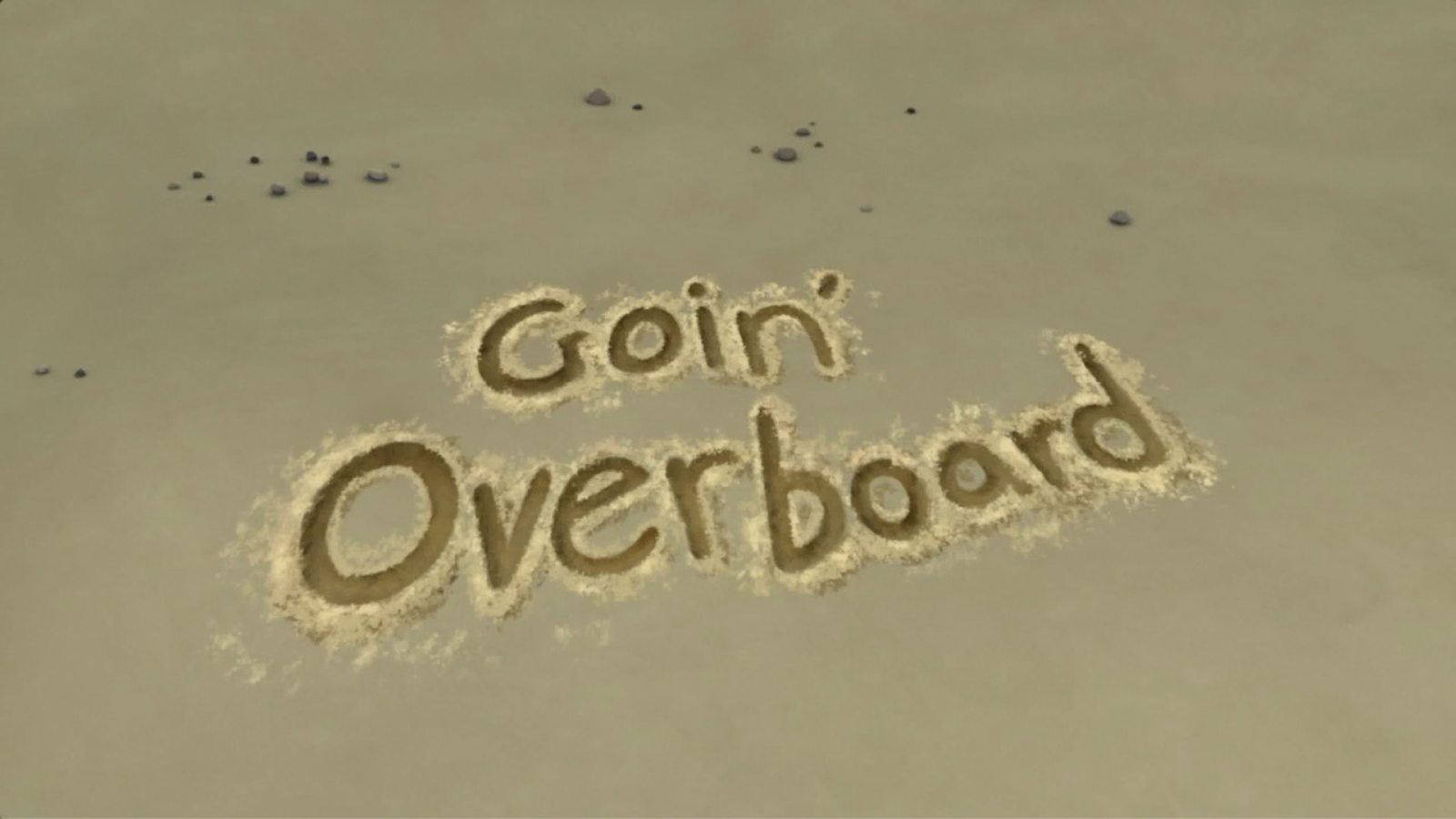 Goin' Overboard