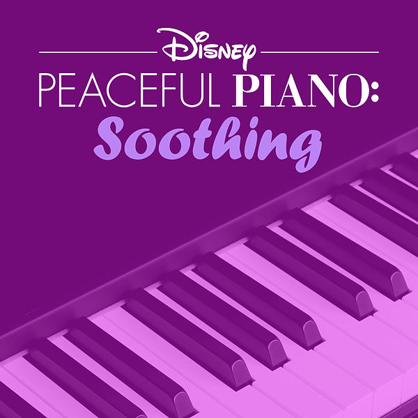 Disney Peaceful Piano: Soothing