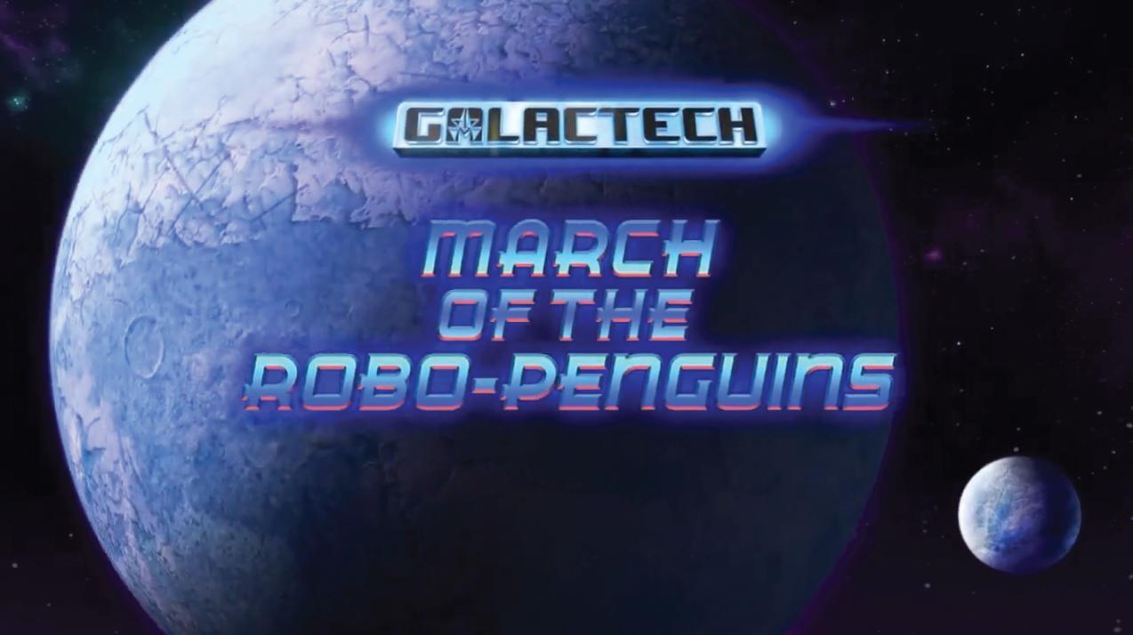 Galactech: March of the Robo-Penguins