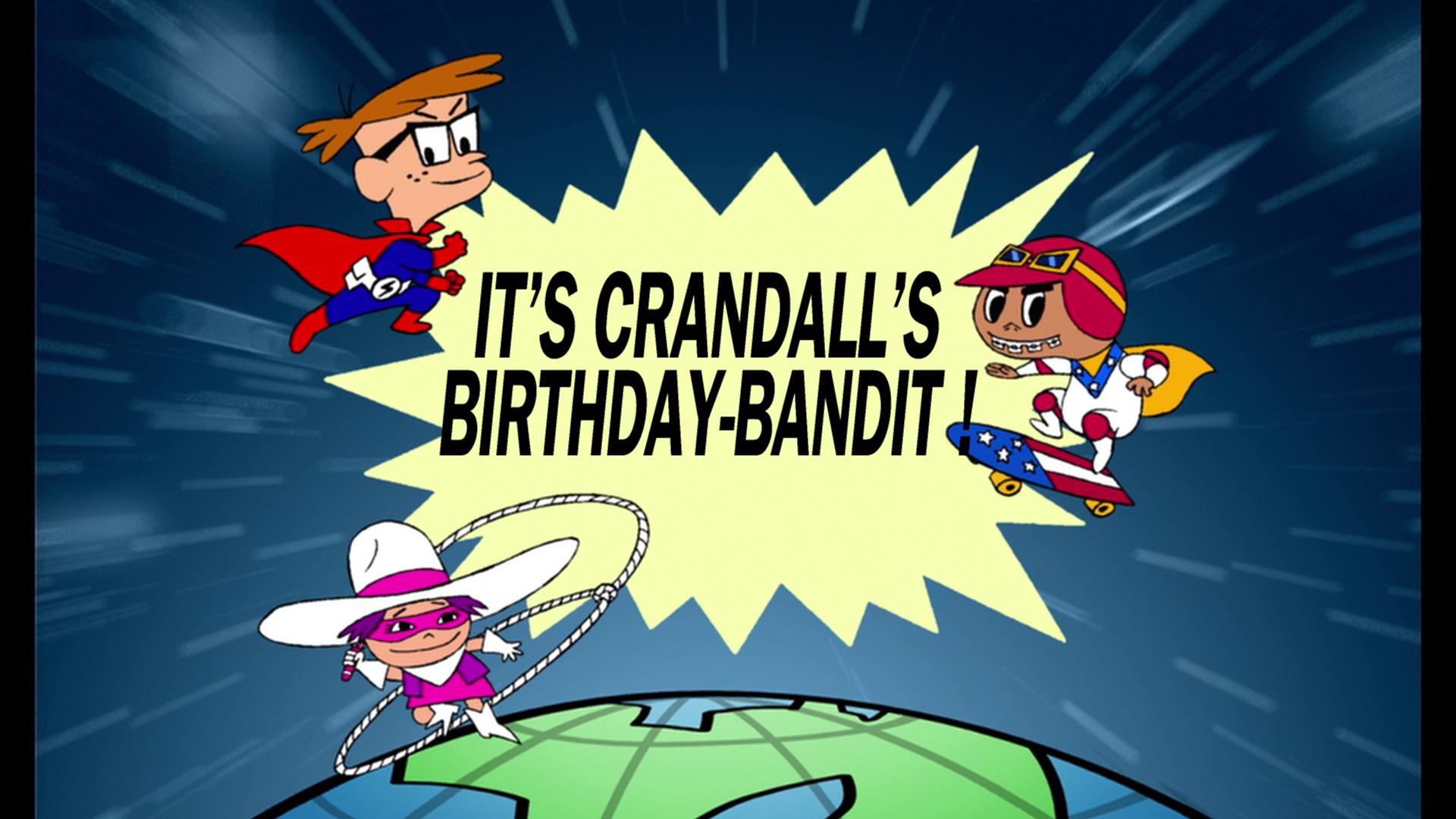 It's Crandall's Birthday - Bandit!