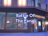 Battle of the Fangs