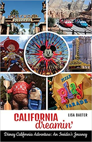 California Dreamin': Disney California Adventure: An Insider's Journey