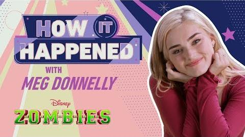 How It Happened Meg Donnelly ZOMBIES Disney Channel