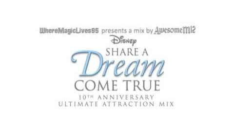 Disney's Share A Dream Come True Parade 10th Anniversary Ultimate Attraction Mix
