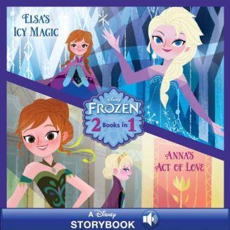 Anna's Act of Love/Elsa's Icy Magic