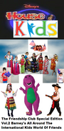 Disney's House of Kids - The Friendship Club Special Edition Volume 2 Barney's All Around The International Kids World of Friends
