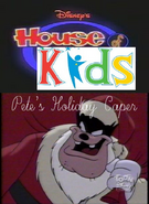 Disney's House of Kids - Pete's Holiday Caper