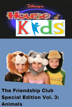 Disney's House of Kids - The Friendship Club Special Edition Volume 3 Animals.png