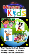 Disney's House of Kids - The Friendship Club Special Edition Volume 10 Dora & Michey's World Adventures