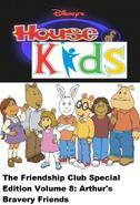Disney's House of Kids - The Friendship Club Special Edition Volume 8 Arthur's Bravery Friends