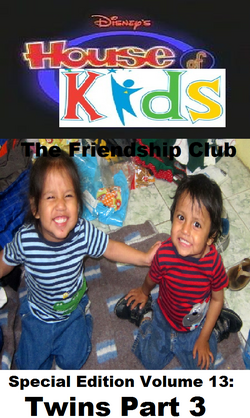 Disney's House of Kids - The Friendship Club Special Edition Volume 13 Twins Part 3.png